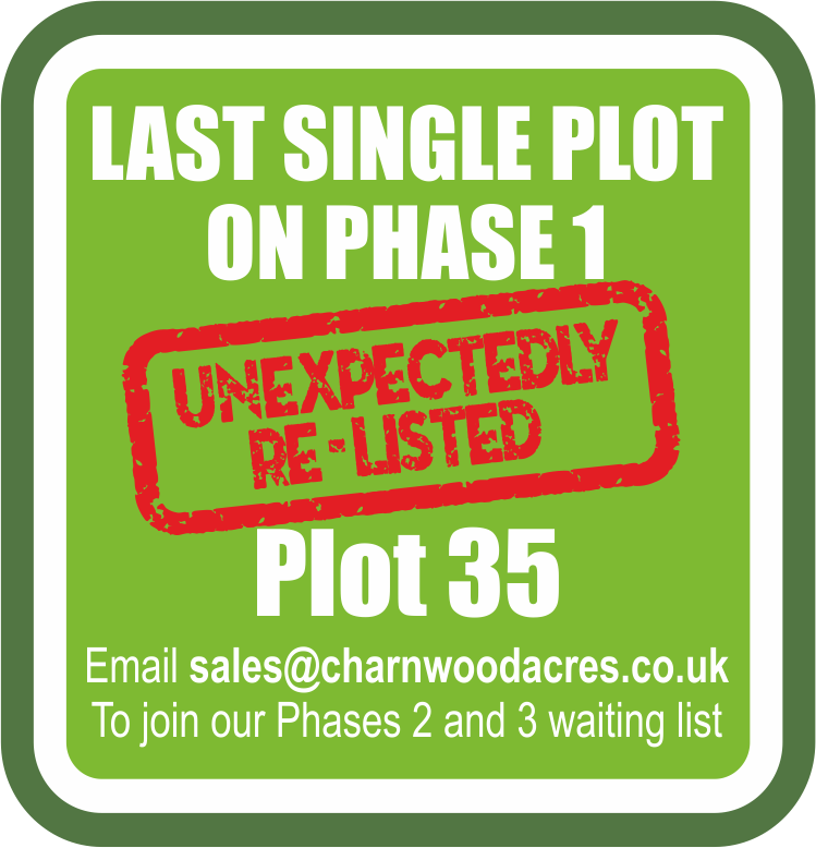 Charnwood PLOT35 Relisted