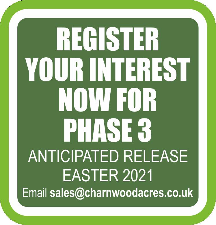 Charnwood acres REGISTER FOR PHASE 3